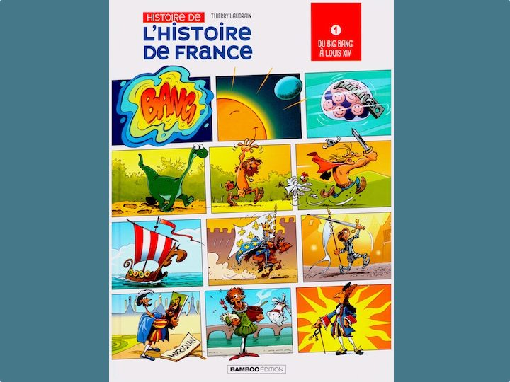 Thierry Laudrain publishes a monumental comic: the History of France, in 40 pages, from Big Bang to Louis XIV!